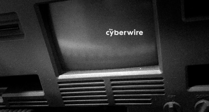 The CyberWire Daily Briefing 2.7.17