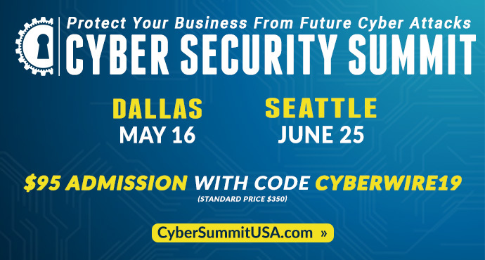 Cyber Security Summits: May 16 in Dallas and in Seattle on June 25th