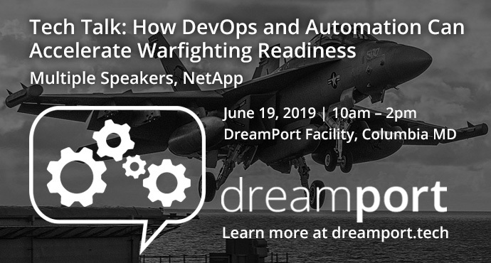 DreamPort Event: Tech Talk Series: How DevOps and Automation Can Accelerate Warfighting Readiness