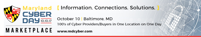 Maryland Cyber Day Marketplace: Information. Connections. Solutions. Hundreds of Cybersecurity Buyers and Providers in One Location on One Day.